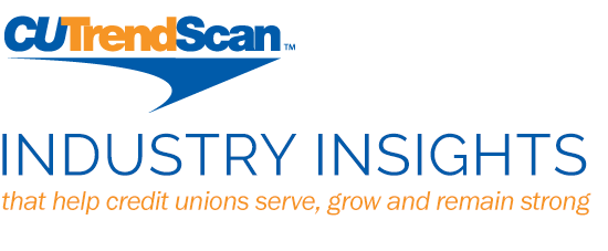 CU TrendScan: Industry insights that help credit unions serve, grow and remain strong